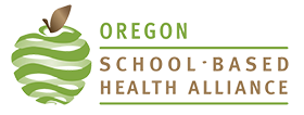 Oregon School-Based Health Alliance