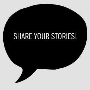 Share Your Stories!